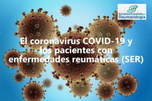 El coronavirus COVID-19 y los pacientes con enfermedades reumáticas (SER)