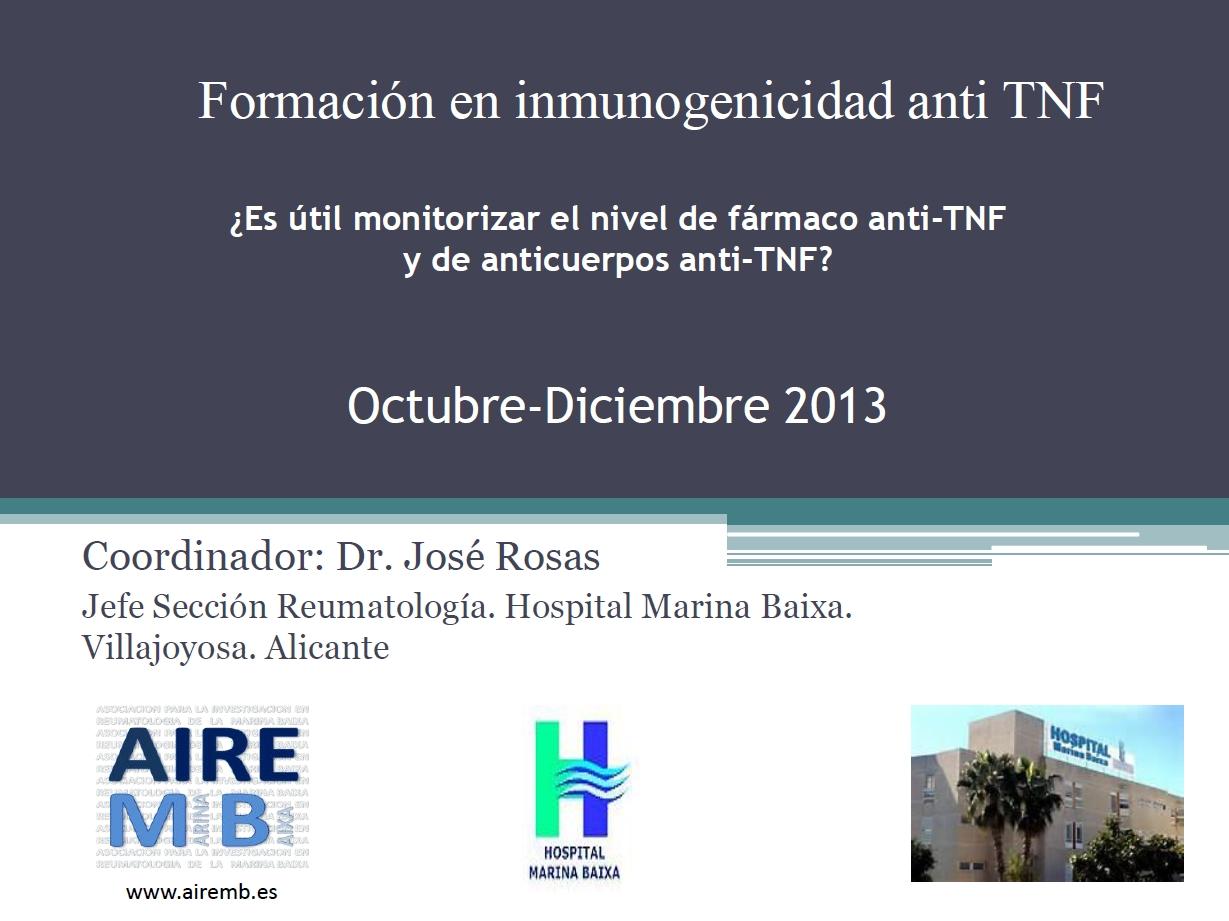 Formación en inmunogenicidad anti TNF. ¿Es útil monitorizar el nivel de fármaco anti-TNF y de anticuerpos anti-TNF (Octubre-Diciembre 2013)